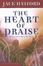 The Heart of Praise: Worship After God's Own Heart