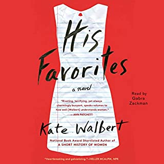 His Favorites     A Novel              Written by:                                                                                                                                 Kate Walbert                               Narrated by:                                                                                                                                 Gabra Zackman                      Length: 3 hrs and 28 mins     Not rated yet     Overall 0.0