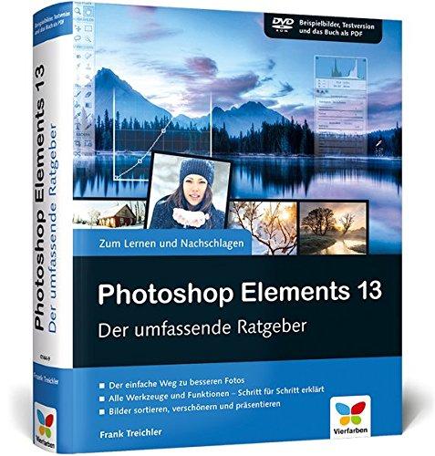 Photoshop Elements 13: Der umfassende Ratgeber – inkl. Buch als PDF