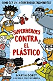 Superhéroes contra el plástico (Libros de conocimiento)