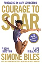 Courage to Soar: A Body in Motion, A Life in Balance PDF