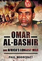 Omar Al-Bashir and Africa?? Longest War by Paul Moorcraft(2016-08-18)
