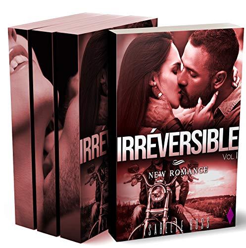 Irréversible [L'INTÉGRALE]: New Romance Adulte (French Edition)