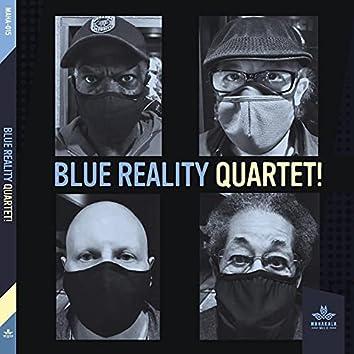 Blue Reality Quartet!