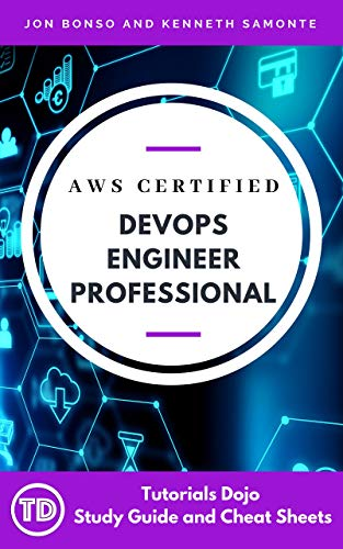 AWS Certified DevOps Engineer Professional Exam Study Guide: Packed with Hardcore DevOps Engineer Professional Concepts to Help You Pass Your Exam