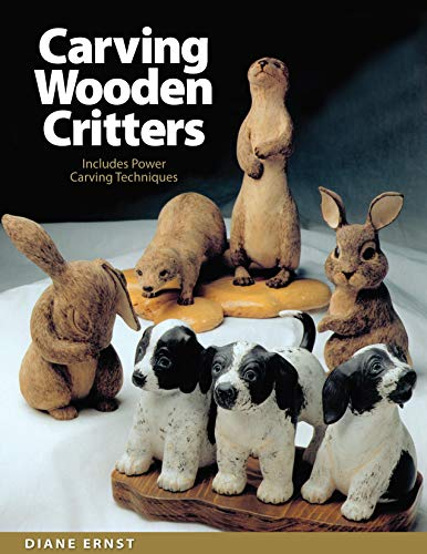Carving Wooden Critters: Includes Power Carving Techniques (Fox Chapel Publishing)