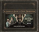 The Incomplete History of Secret Organizations (English Edition)...
