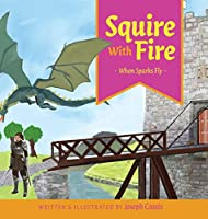 Squire With Fire: When Sparks Fly