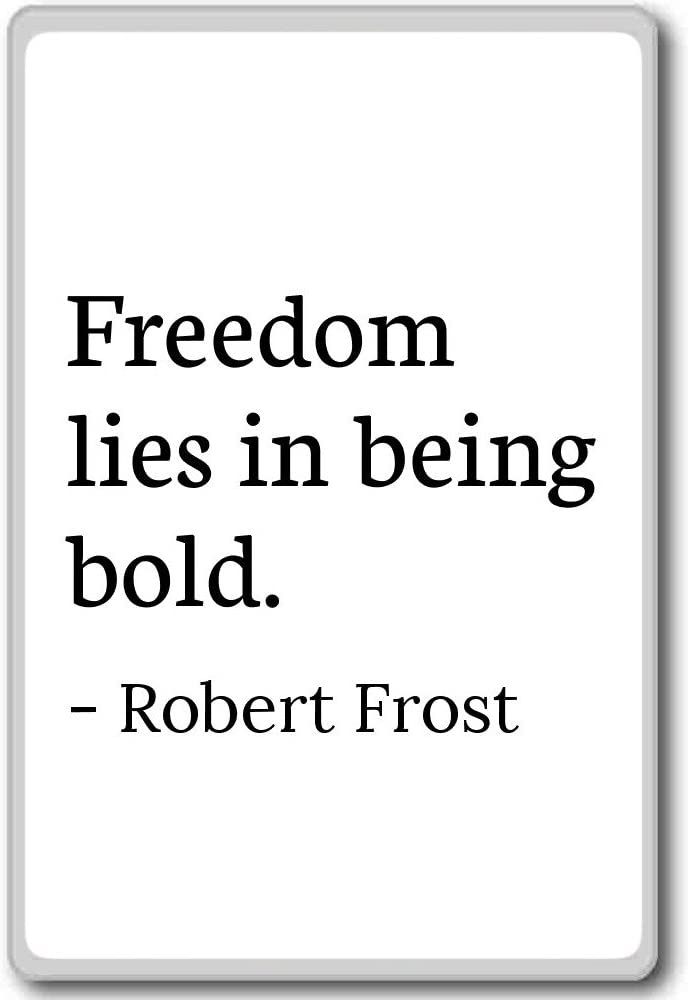 Robert Frost Quote Literary Gift PRINTED Poetry Gift Freedom Lies in Being Bold