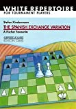 The Spanish Exchange Variation: A Fischer Favourite: White Repertoire For Tournament Players (progress In Chess)-Kindermann, Stefan