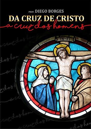 Da Cruz de Cristo a Cruz dos Homens