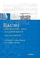 Bach-Handbuch 5. Bachs Kammermusik und Orchesterwerke: Register, Dokumente, Chronik, Bibliographie