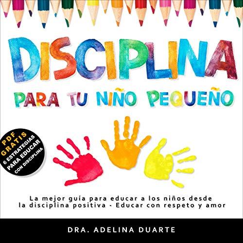 Disciplina para tu niño pequeño [Discipline for Your Toddler] Titelbild