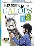 Réussir ses galops 1 à 4 - Préparation aux examens fédéraux d'équitation