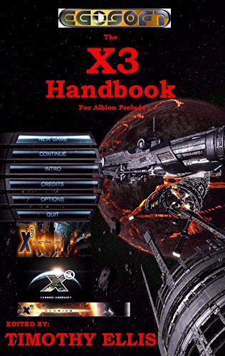 The X3 Handbook for Albion Prelude (Annotated)(Illustrated) (Guides and Documentation for Egosoft games 2) (English Edition)