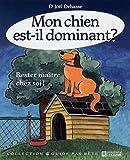 Mon chien est-il dominant - Éditions de l'Homme (Les) - 08/02/2010
