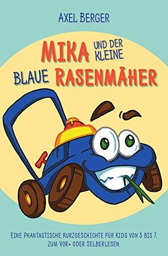 Mika und der kleine blaue Rasenmäher:...