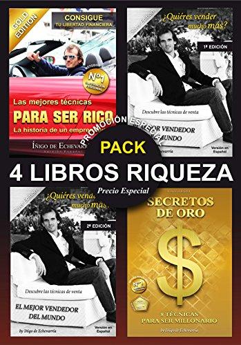 4 LIBROS RIQUEZA (Pack 4 en 1): ¨Para ser Rico¨ ¨Secretos de oro¨ ¨El mejor vendedor del Mundo 1ª y 2ª Edición¨ eBook: De Echevarría, Iñigo: Amazon.es: Tienda Kindle