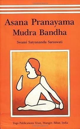 [(Asana, Pranayama, Mudra and Bandha)] [ By (author) Satyananda Swami Saraswati ] [August, 2003]