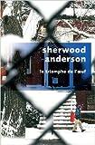 Le Triomphe de l'oeuf de Sherwood ANDERSON ,Henry MULLER (Traduction) ( 7 juin 2012 ) - Robert Laffont (7 juin 2012)