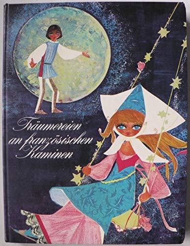Träumereien an französischen Kaminen. Ein Märchenbuch