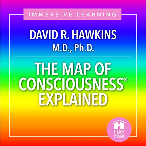 The Map of Consciousness Explained                   Autor:                                                                                                                                 David R. Hawkins MD PhD                               Sprecher:                                                                                                                                 David R. Hawkins MD PhD                      Spieldauer: 7 Std. und 48 Min.     1 Bewertung     Gesamt 5,0