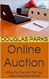 Online Auction: What No One Will Tell You About Auctions Online (English Edition)