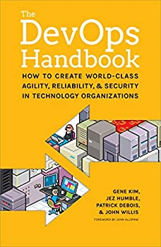 The DevOps Handbook  How to Create World-Class Agility Reliability and Security in Technology Organizations