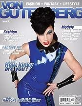 Von Gutenberg Magazine Issue 5 (Von Gutenberg Fashion Fantasy & Lifestyle Magazines, Volume 5)