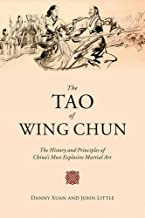 By John Little - The Tao of Wing Chun: The History and Principles of China's Mos (2015-08-05) [Hardcover]