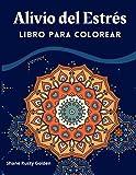 Alivio del Estrés Libro para Colorear: Increíbles diseños de mandalas   Hecho para la terapia de relajación de los adultos   Especialmente diseñado para calmar el alma y aliviar la presión