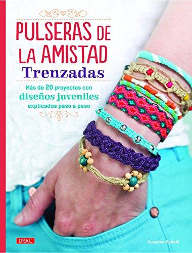 Pulseras De La Amistad Trenzadas (El Libro De..)
