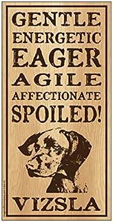 "Imagine This Vizsla""Spoiled!"" Wood Sign"