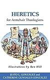 0664232051 Heretics for Armchair Theologians