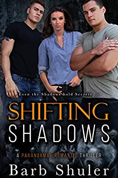 Shifting Shadows: A Paranormal Romantic Thriller by [Barb Shuler]