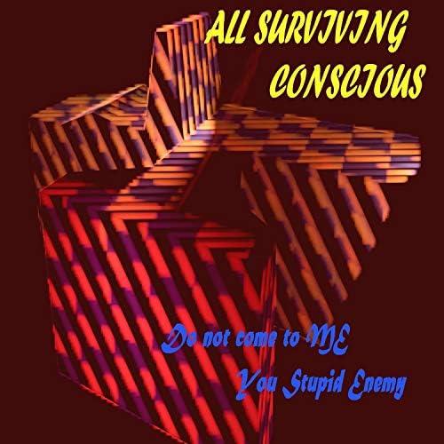 All Surviving Conscious