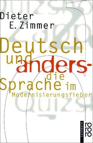 Deutsch und anders: Die Sprache im Modernisierungsfieber