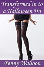 Transformed in to Halloween Ho: A crossdressing Halloween story