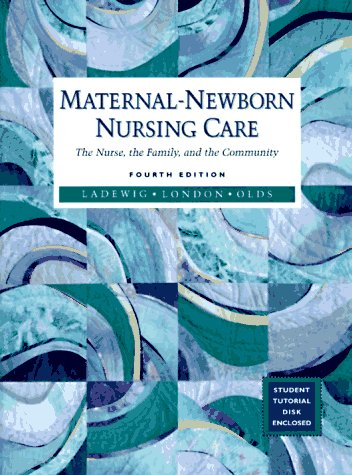 Maternal-Newborn Nursing Care: The Nurse, the Family, and the Community
