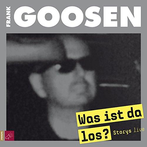 Was ist da los? Storys live                   Autor:                                                                                                                                 Frank Goosen                               Sprecher:                                                                                                                                 Frank Goosen                      Spieldauer: 1 Std. und 20 Min.     22 Bewertungen     Gesamt 4,5