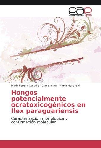 Hongos potencialmente ocratoxicogénicos en Ilex paraguariensis: Caracterización morfológica y confirmación molecular