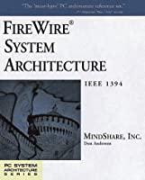 Firewire System Architecture: IEEE 1394 (PC System Architecture Series)