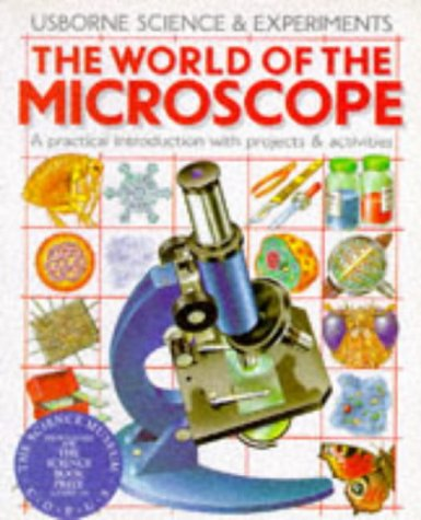World of the Microscope (Science & Experiments Series)