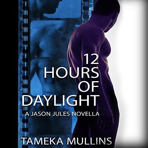12 Hours of Daylight: A Jason Jules Novella audiobook cover art
