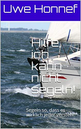Hilfe, ich kann nicht segeln!: S...