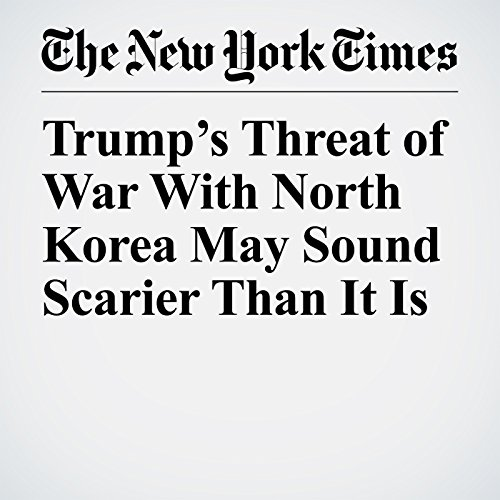 Trump's Threat of War With North Korea May Sound Scarier Than It Is audiobook cover art