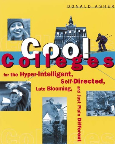 Cool Colleges For The Hyper Intelligent Self Directed Late Blooming And Just Plain Different