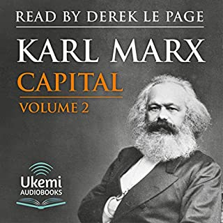Capital: Volume 2     A Critique of Political Economy              By:                                                                                                                                 Karl Marx                               Narrated by:                                                                                                                                 Derek Le Page                      Length: 29 hrs and 34 mins     9 ratings     Overall 4.4