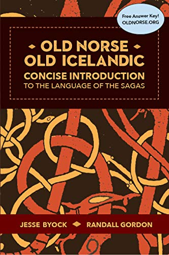 Old Norse - Old Icelandic: Concise Introduction to the Language of the Sagas (Viking Language Old Norse Icelandic Series Book 3) (English Edition)