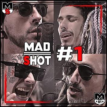 MadShot #1